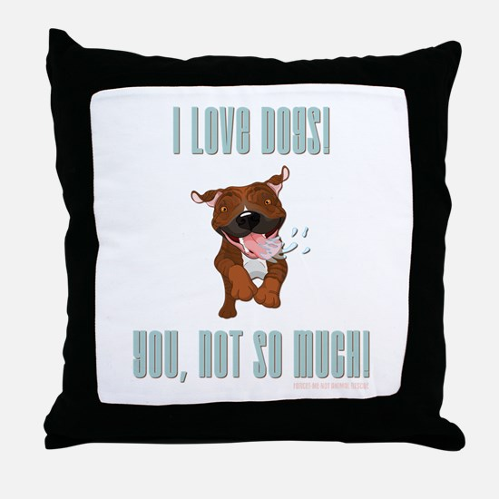 I LOVE DOGS! Throw Pillow