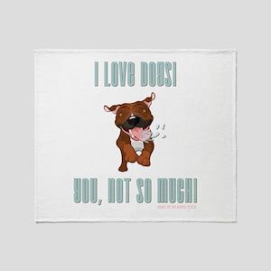 I LOVE DOGS! Throw Blanket