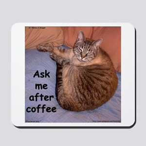 Ask Me After Coffee Mousepad