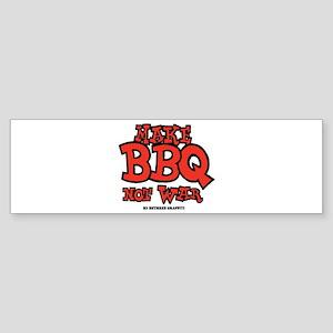 Make BBQ Not War Sticker (Bumper)