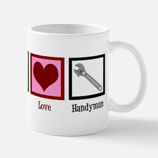 Peace Love Handyman Mug