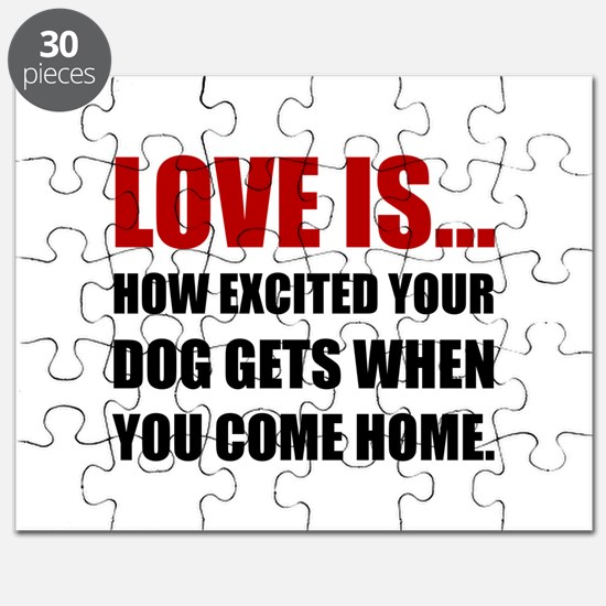 Love Is Dog Excited Come Home Puzzle