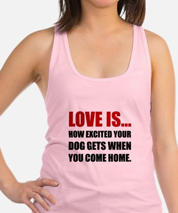 Love Is Dog Excited Come Home Tank Top