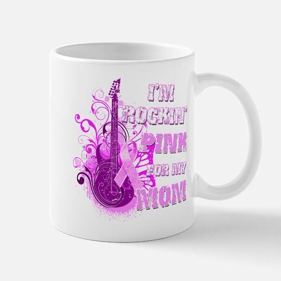 I'm Rockin' Pink for my Mom Mug
