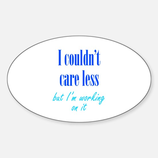 Couldn't Care Less Sticker (Oval)