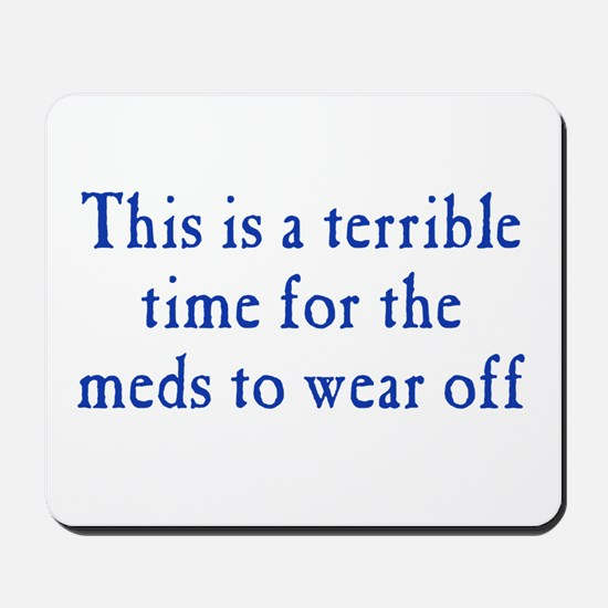 Time for Meds to Wear Off Mousepad