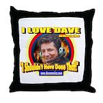 I Love Dave Throw Pillow
