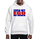Even My Ego Hooded Sweatshirt