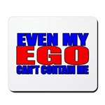 Even My Ego Mousepad
