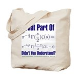 What part of Riemann's? Tote Bag