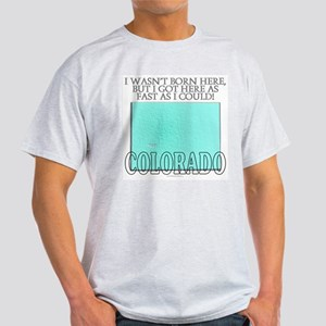 Got here fast! Colorado Light T-Shirt