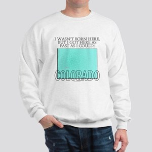 Got here fast! Colorado Sweatshirt