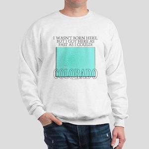 Got here fast! Colorado Sweatshirt