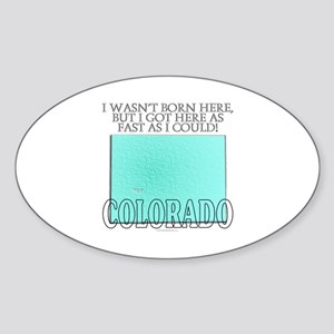 Got here fast! Colorado Sticker (Oval)