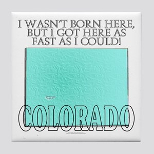 Got here fast! Colorado Tile Coaster