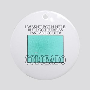 Got here fast! Colorado Ornament (Round)