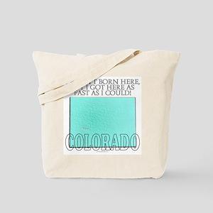 Got here fast! Colorado Tote Bag