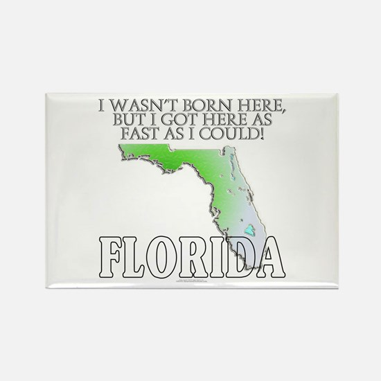 Got here fast! Florida Rectangle Magnet