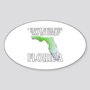 Got here fast! Florida Sticker (Oval)