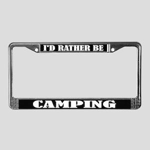 I'd Rather Be Camping License Frame
