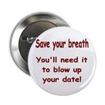 Save your breath Button
