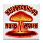 Neighborhood Nuke Watch Tile Coaster