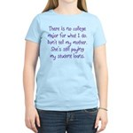 No College Major For This Women's Light T-Shirt