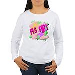As if! Women's Long Sleeve T-Shirt
