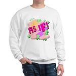 As if! Sweatshirt