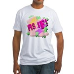 As if! Fitted T-Shirt