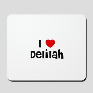 I * Delilah Mousepad