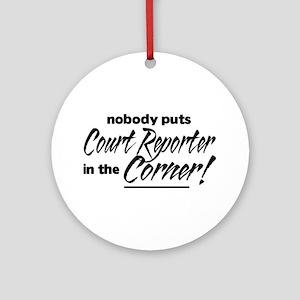 Court Reporter Nobody Corner Ornament (Round)