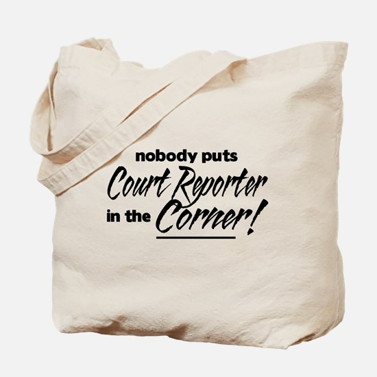 Court Reporter Nobody Corner Tote Bag