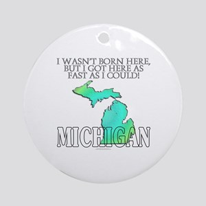 Got here fast! Michigan Ornament (Round)