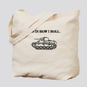 This Is How I Roll. Tote Bag