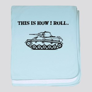 This Is How I Roll. baby blanket