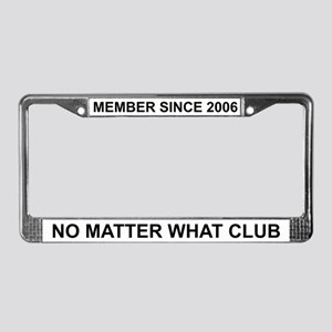 No Matter What - 2006 License Plate Frame