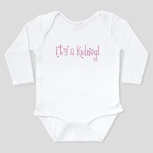It's a Kidney! Long Sleeve Infant Bodysuit