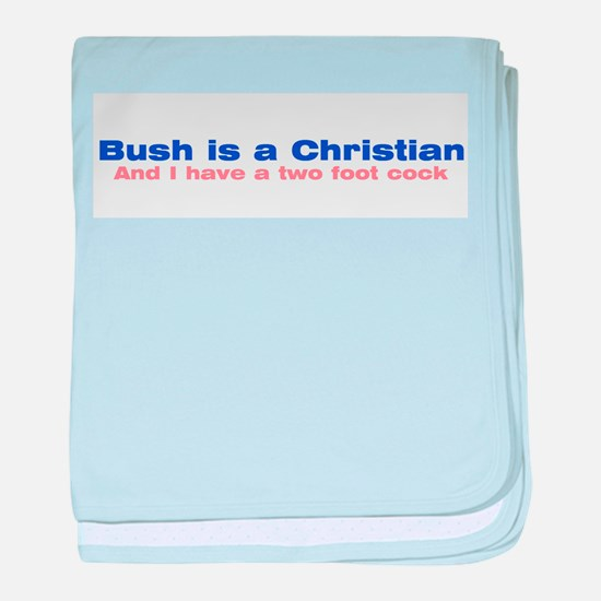 Bush is a Christian baby blanket