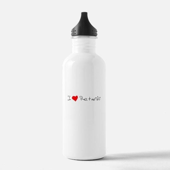 I love retards Water Bottle