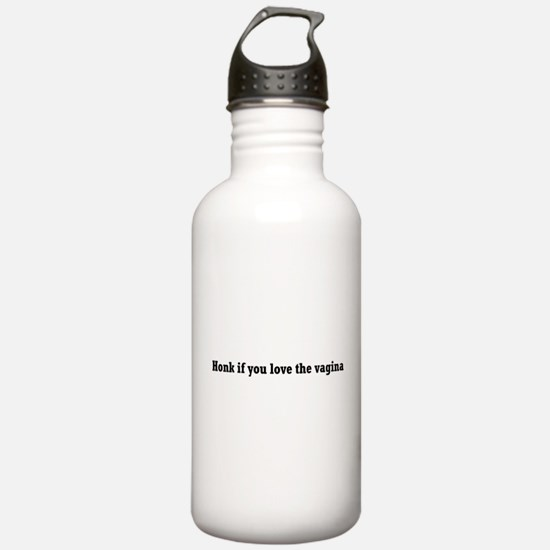 honk if you love the vagina Water Bottle
