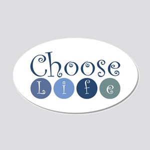 Choose Life (circles) 22x14 Oval Wall Peel