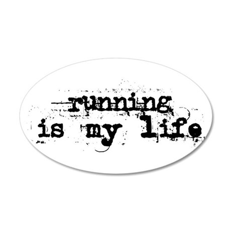 Running is my life 22x14 Oval Wall Peel