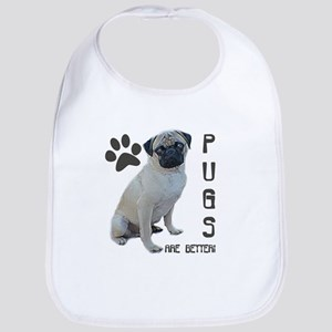 PUGS are better  Bib