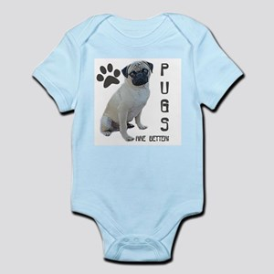 PUGS are better  Infant Creeper