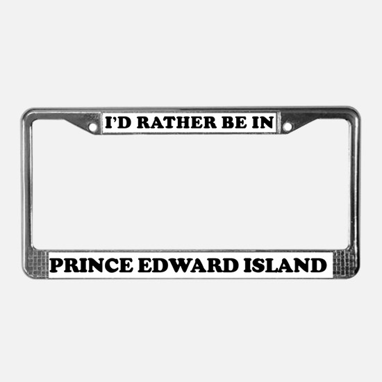 Rather be in Prince Edward Is License Plate Frame