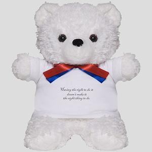 Having the right to do it doe Teddy Bear