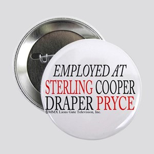 """Employed at Sterling Cooper 2.25"""" Button"""