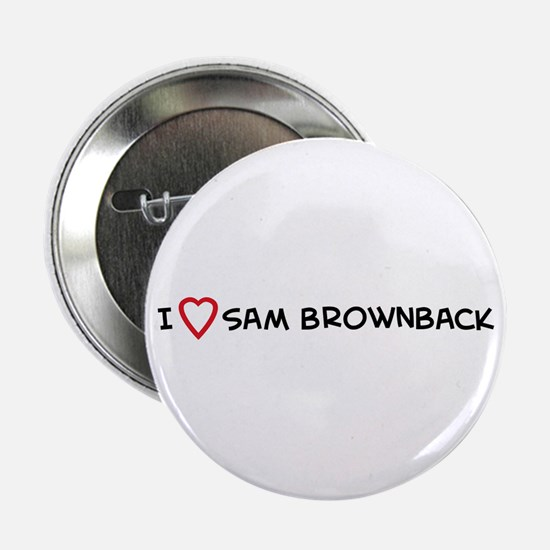 I Love Sam Brownback Button