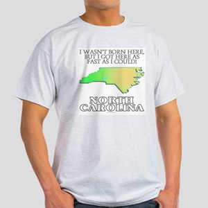 Got here fast! North Carolina Light T-Shirt